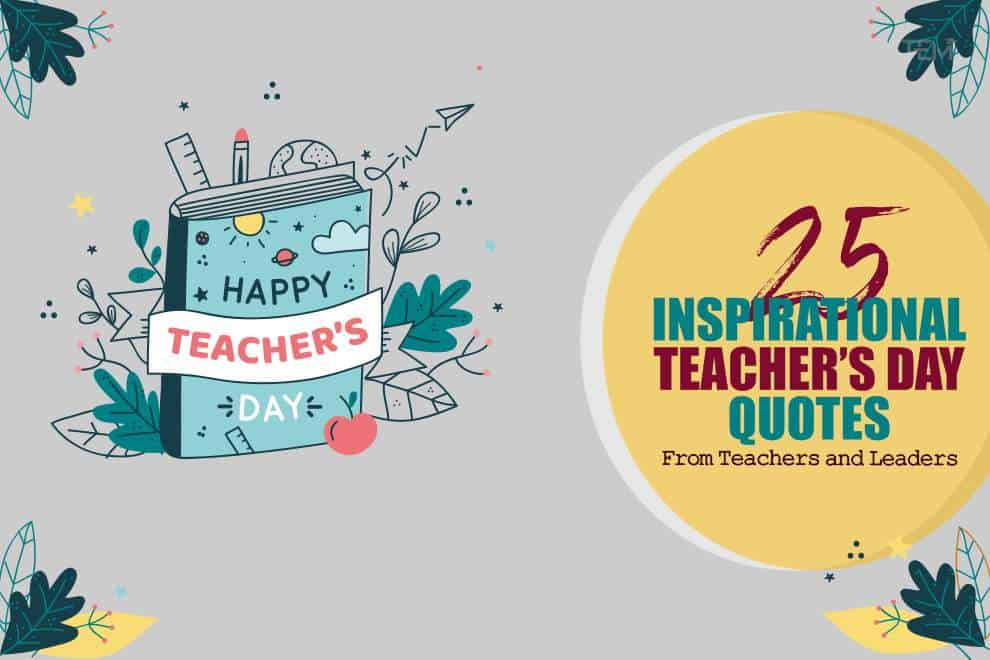 25 Inspirational Happy Teachers Day Quotes From Teachers And Leaders